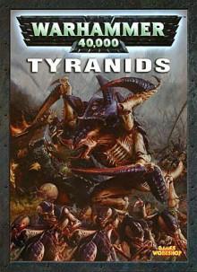 Codex: Tyranids - Phil Kelly, Andy Chambers, Andy Hoare, Graham McNeill, Paul Dainton, David Gallagher, Mark Gibbons, Karl Kopinski, Adrian Smith, Alex Boyd