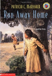 Run Away Home (Apple Paperbacks) - Patricia C. McKissack
