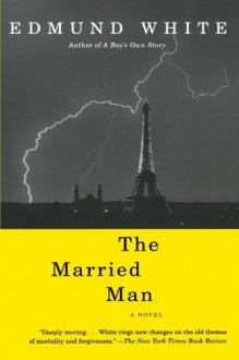 The Married Man - Edmund White