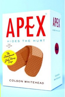 Apex Hides the Hurt - Colson Whitehead