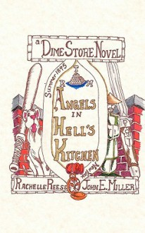 Angels in Hell's Kitchen: A Dime Store Novel - John E. Miller, Rachelle Reese, Rodger C. Francis II
