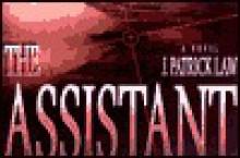 The Assistant - J. Patrick Law