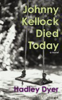 Johnny Kellock Died Today - Hadley Dyer