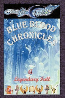 Blue Blood Chronicles: A Ledgendary Fall - Penn Society Penn, Penn Society Penn