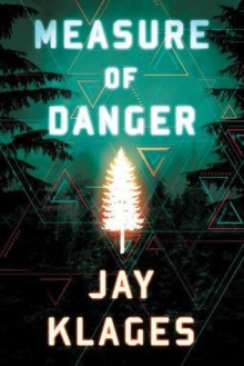 Measure of Danger - Jay Klages