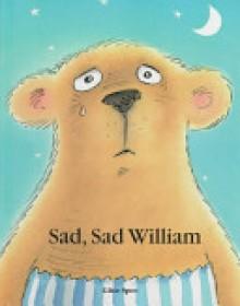 Sad, Sad William - Gitte Spee