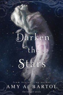 Darken the Stars - Amy A. Bartol