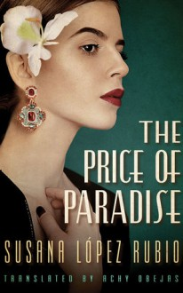 The Price of Paradise - Achy Obejas, Susana López Rubio