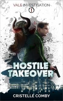 Hostile Takeover (Vale Investigation #1) - Cristelle Comby