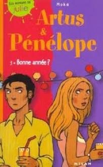 Bonne année ? (Artus & Pénélope, #3) - Moka, Daphné Collignon