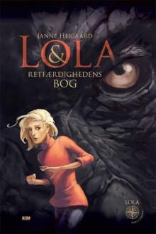 Lola & Retfærdighedens Bog - Janne Hejgaard