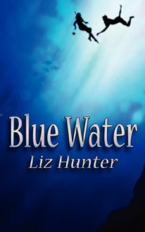 Blue Water - Liz Hunter