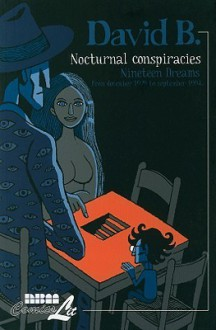 Nocturnal Conspiracies: Nineteen Dreams From December 1979 to September 1994 - David B.