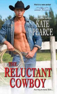 The Reluctant Cowboy (Morgan Ranch) - Pearce Kate