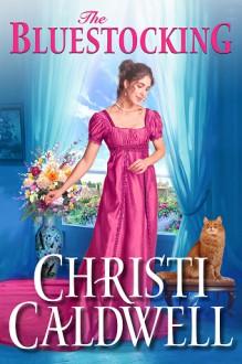 The Bluestocking (Wicked Wallflowers #4) - Christi Caldwell