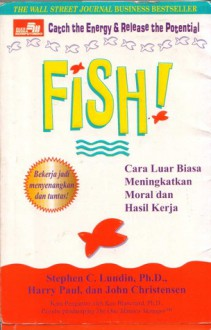 Fish , Catch The Energy & Release the Potential - Stephen C. Lundin, Harry Paul, John Christensen