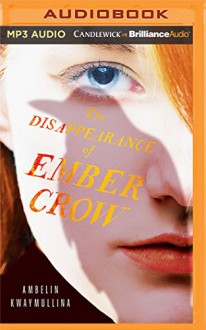The Disappearance of Ember Crow (The Tribe) - Ambelin Kwaymullina,Cara Gee