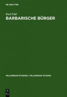 Barbarische Burger: Die Isaurier Und das Romische Reich - Karl Feld
