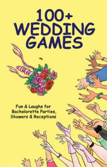 100+ Wedding Games: Fun & Laughs for Bachelorette Parties, Showers & Receptions - Joan Wai