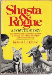 Shasta & Rogue a Coyote Story - Robert L Behme