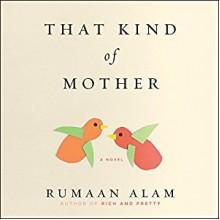 That Kind Of Mother - Rumaan Alam, Vanessa Johansson