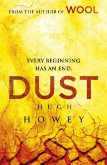 Dust: (Wool Trilogy 3) - Hugh Howey