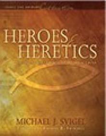 Heroes and Heretics - Michael J. Svigel