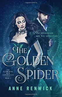 The Golden Spider (The Elemental Web Series) (Volume 1) - Anne Renwick