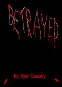 Betrayed - RMCassady