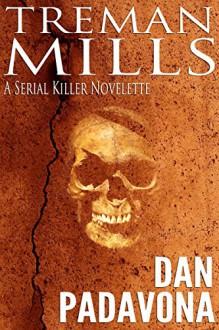 Treman Mills: A Serial Killer Novelette - Dan Padavona
