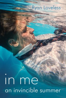 In Me An Invincible Summer - Ryan Loveless