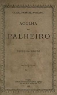 Agulha em palheiro - Camilo Castelo Branco