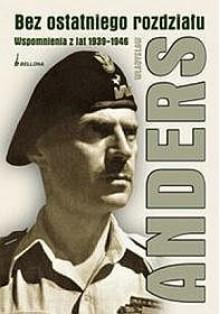 Bez ostatniego rozdziału. Wspomnienia z lat 1939-1946 - Władysław Anders
