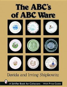 The ABC's of ABC Ware - Davida Shipkowitz