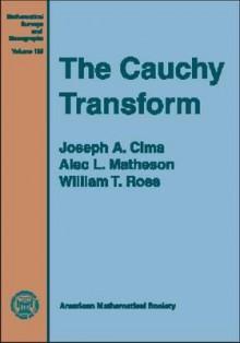 The Cauchy Transform - Joseph A. Cima, William T. Ross, Alec L. Matheson
