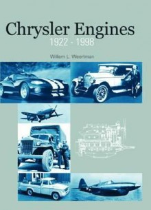Chrysler Engines, 1922-1998 - Willem L. (Bill) Weertman