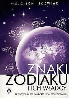 Znaki zodiaku i ich władcy - Wojciech Jóźwiak