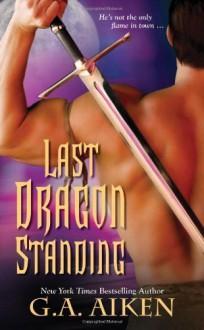 Last Dragon Standing by Aiken, G.A. (2010) Mass Market Paperback - G.A. Aiken