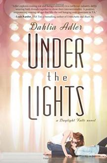 Under the Lights: A Daylight Falls Novel - Dahlia Adler