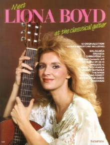 Meet Liona Boyd at the Classical Guitar: Guitar Recorded Versions - Liona Boyd