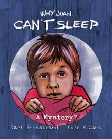 Why Juan Can't Sleep: A Mystery? - Karl Beckstrand, Luis F Sanz