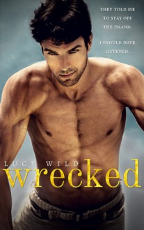 Wrecked - Lucy Wild