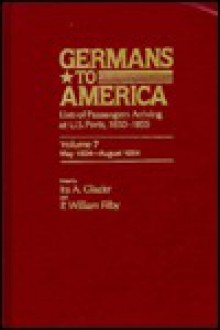 Germans To America: Lists Of Passenger Arriving At U.S. Ports, 1850 1855 (Germans To America) - Ira A. Glazier
