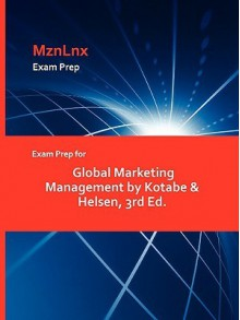 Exam Prep for Global Marketing Management by Kotabe & Helsen, 3rd Ed - Masaaki Kotabe