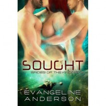 Sought (Brides of the Kindred, #3) - Evangeline Anderson
