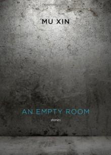 An Empty Room - Toming Jun Liu, Mu Xin