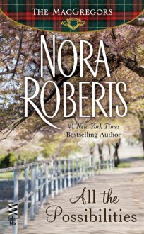 All the Possibilities - Nora Roberts