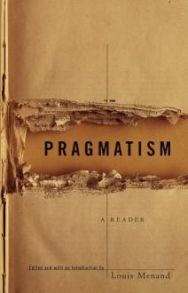 Pragmatism: A Reader - Louis Menand