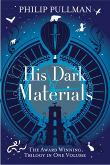 His Dark Materials (His Dark Materials, #1-3) - Philip Pullman