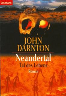 Neandertal. Tal Des Lebens - John Darnton